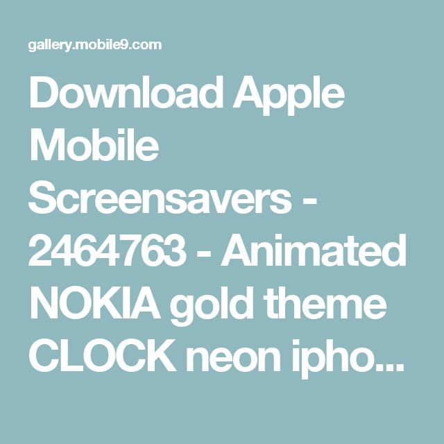 Download Apple Mobile Screensavers - 2464763 - Animated NOKIA gold theme CLOCK neon iphone timer BATTERY CALENDAR digital Equalizer SEXY WOMEN GIRL WALKMAN gold loves MUSIC PLAYER COLOR nature radar apple | mobile9