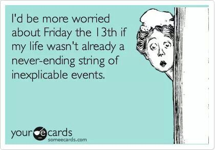 Friday the 13th humor.