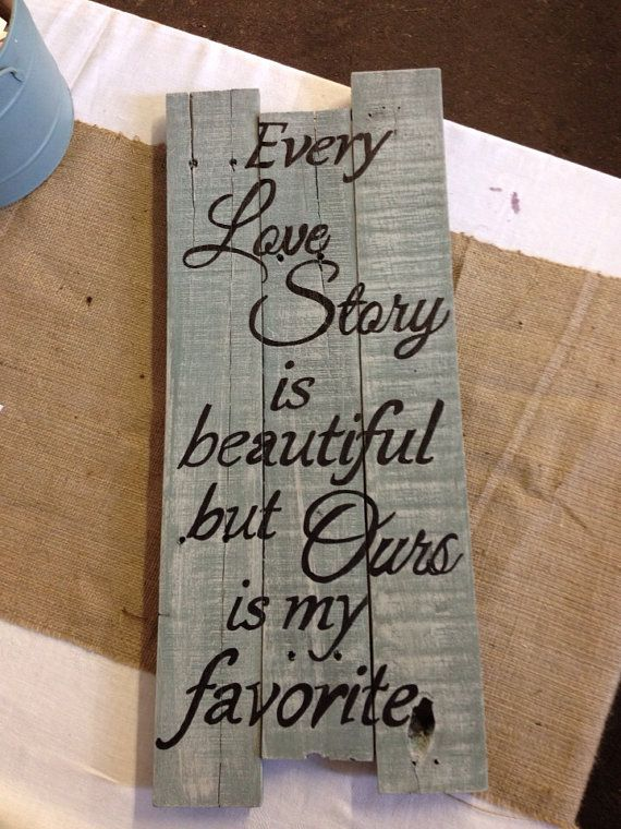 Every Love Story Pallet sign on Etsy, $28.99