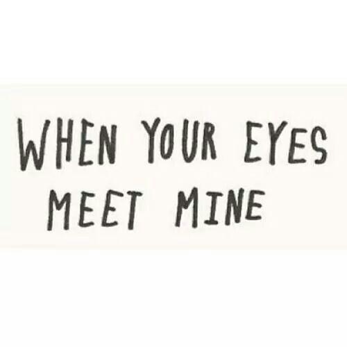 Our eyes make love!
