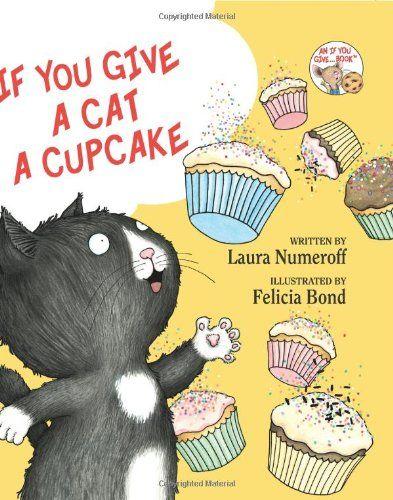 If You Give a Cat a Cupcake de Laura Numeroff http://www.amazon.fr/dp/0060283246/ref=cm_sw_r_pi_dp_S3v1tb1QQ3XB9DZQ