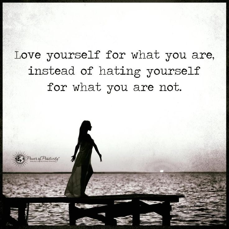 Love Yourself For What You Are