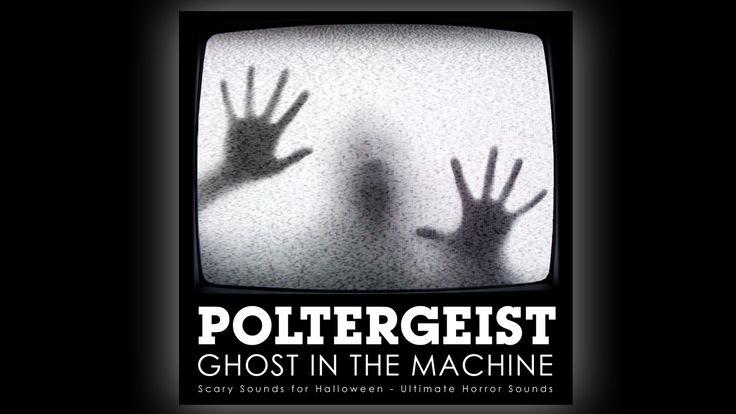 Poltergeist - Ghost in the Machine -  Halloween Sound Effects
