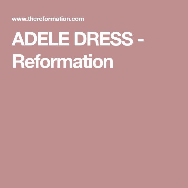 ADELE DRESS - Reformation