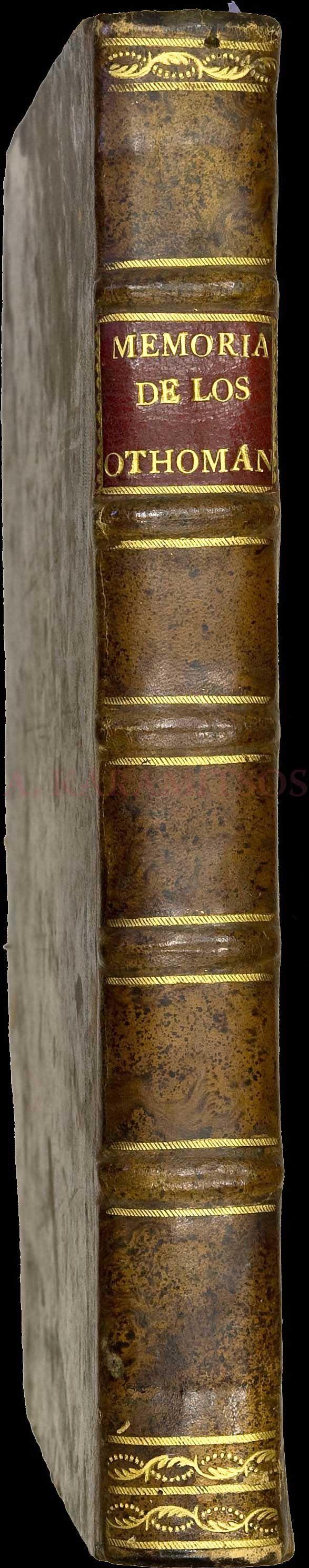 """Sagredo Giovanni, """"Memorias Historicas de los Monarcas Othomanos"""", Madrid, Imp. Juan García Infanzon, 1684. Folio (29x20cm), pp.[10],552,[8]."""