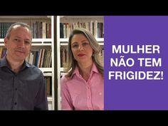 TRÊS PONTAS PARA SEMPRE: Mulher não tem frigidez!