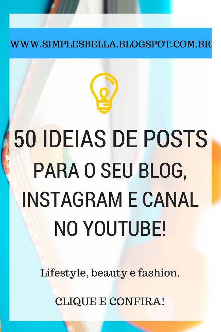 50 ideias de posts para o seu Blog, Instagram e canal no Youtube