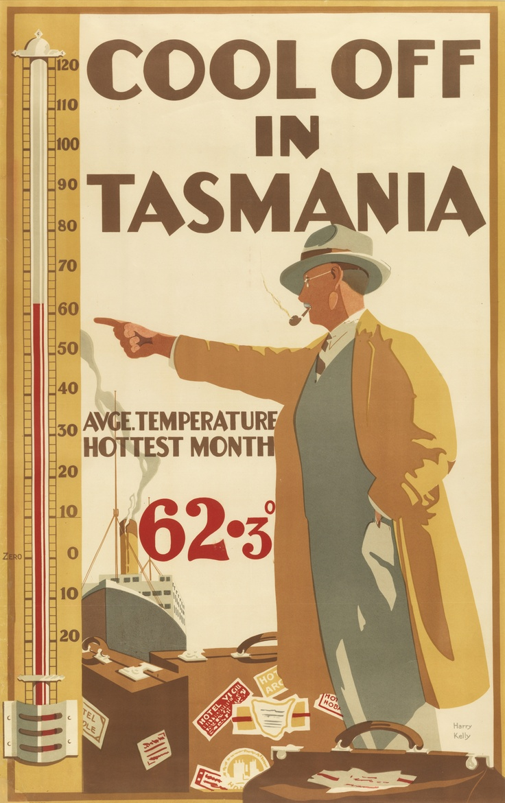 'Cool off in Tasmania: average temperature hottest month 62.3 ̊' by Harry Kelly, 1930.. Creating a positive positioning for the coldest state of Australia