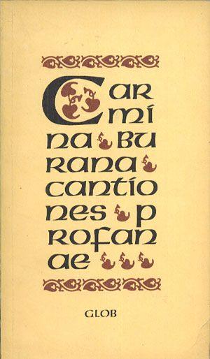 Carmina Burana: Cantiones profanae, Carl Orff (wyb.), Glob, 1988, http://www.antykwariat.nepo.pl/carmina-burana-cantiones-profanae-carl-orff-wyb-p-14003.html