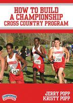 How to Build a Championship Cross Country Program - with Jerry Popp,  Wilmar (MN) High School Cross Country & Track Coach;  39x State Championship Coach, North Dakota Coach of the Year 27 times; 3x National Coach of the Year; National High School Sports Hall of Fame (2005);    and Kristy Popp,  former Assistant Cross Country Coach at Iowa State University