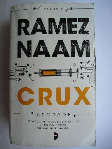"The novel ""Crux"" by Ramez Naam was published for the first time in 2013. It's the second book of the Nexus trilogy and follows ""Nexus"". Cover art by Steven Meyer-Rassow for a British edition. Click to read a review of this novel!"