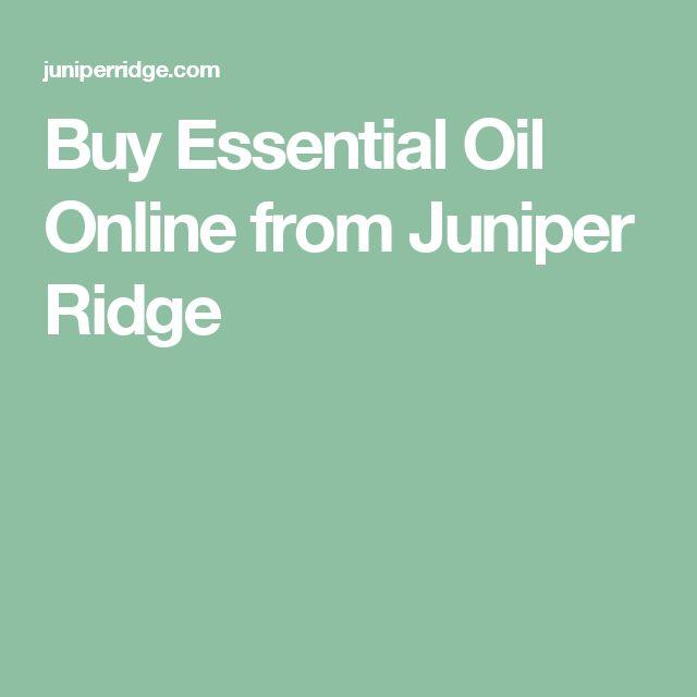 Buy Essential Oil Online from Juniper Ridge