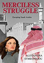 Merciless Struggle: Escaping Saudi Arabia (The Nightmare Trilogy Book 2)
