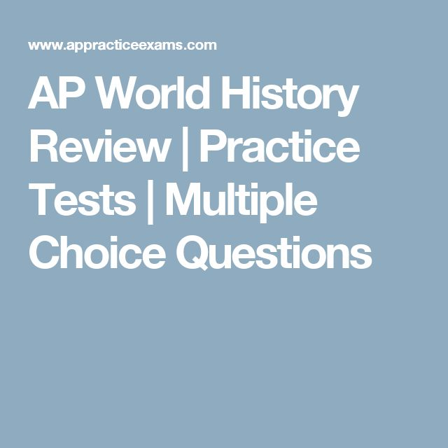 AP World History Review | Practice Tests | Multiple Choice Questions
