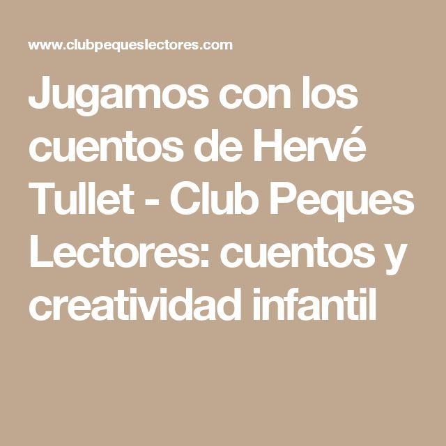 Jugamos con los cuentos de Hervé Tullet - Club Peques Lectores: cuentos y creatividad infantil