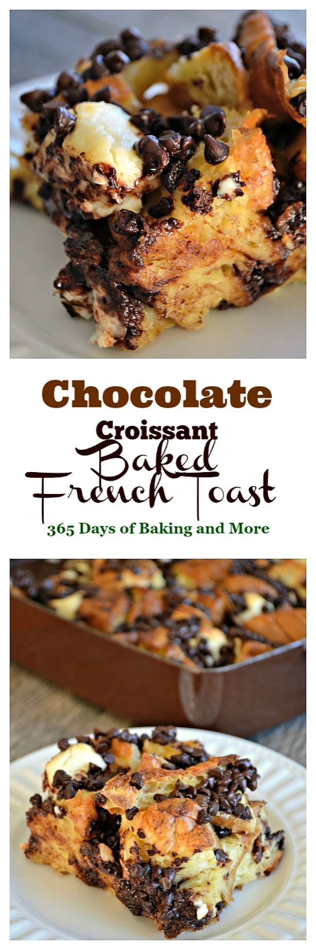 Chocolate Croissant Baked French Toast is chocolate, croissants, and cream cheese soaked overnight in an egg mixture.