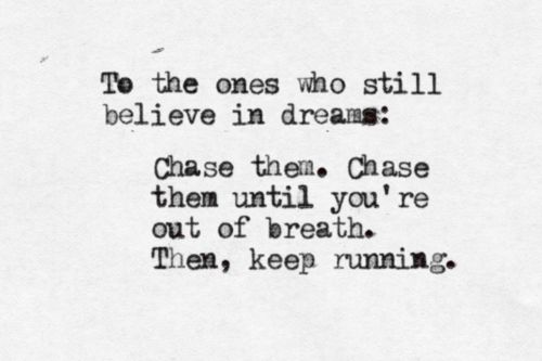: Dreams Big, Inspiration, Quotes, Wisdom, Chase Dreams, Keep Running, Dr. Who, Things, Living