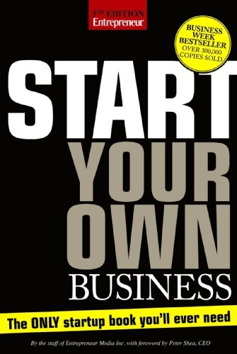 Start Your Own Business, Fifth Edition: The Only Start-Up Book You'll Ever Need    http://businessandpin.com/