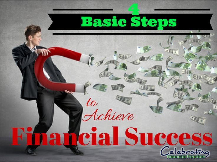 """""""The 4 Basic Steps to Achieve Financial Success""""  Achieving financial success in your life only takes 4 basic steps.  Let me show you how these basic steps will get you on the right track and change your financial life permanently.  #success #finances #goals"""