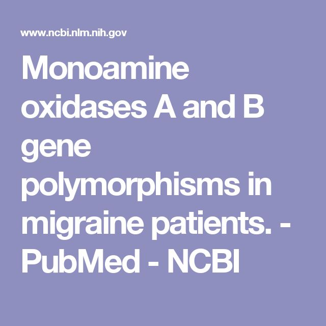 Monoamine oxidases A and B gene polymorphisms in migraine patients.  - PubMed - NCBI