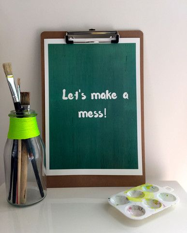Let's Make A Mess A4 Print
