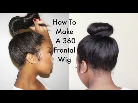 Step By Step Tutorial On How To Make A 360 Frontal wig [Video] - Black Hair Information