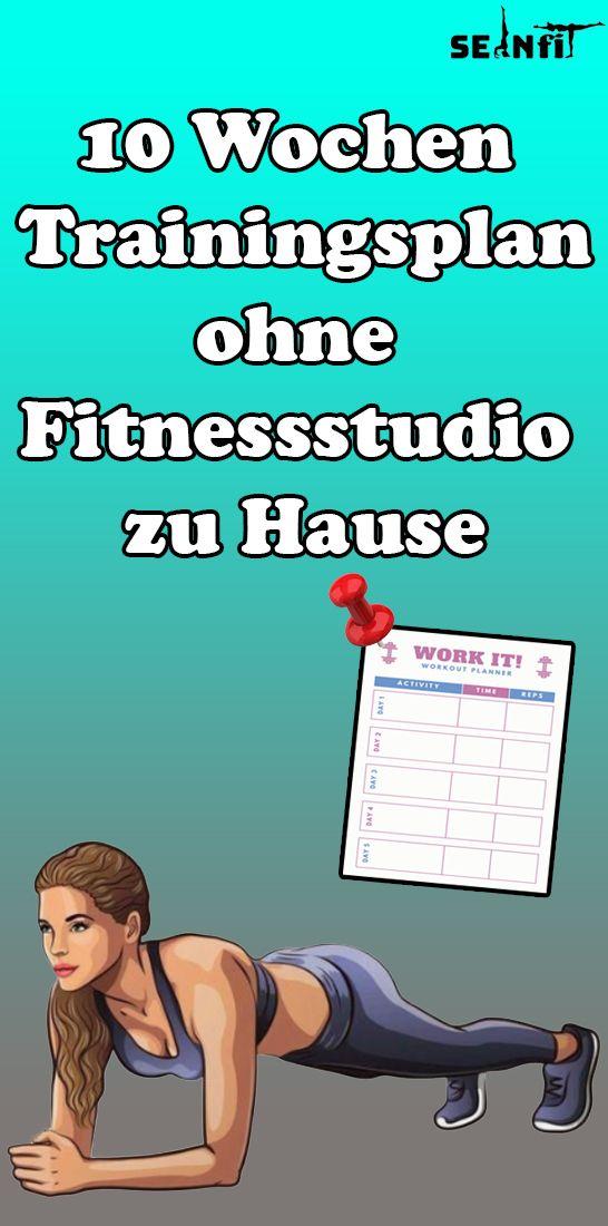 10 Wochen Trainingsplan ohne Fitnessstudio zu Hause