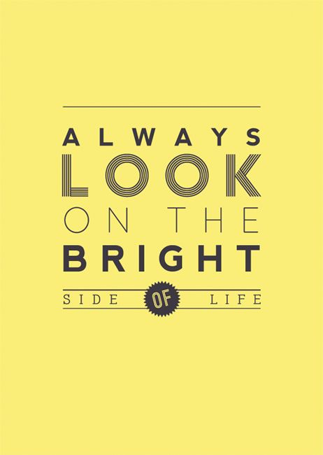 Optimism drives success in my personal opinion.: Life Quotes, Montypython, Chocolates Trifles, Remember This, Inspiration, Songs, Bright Side, Monty Python, Mean Of Life