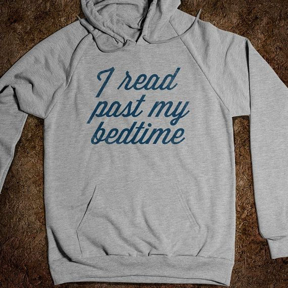 I Read Past My Bedtime Hoodie by skreened on Etsy, $42.99