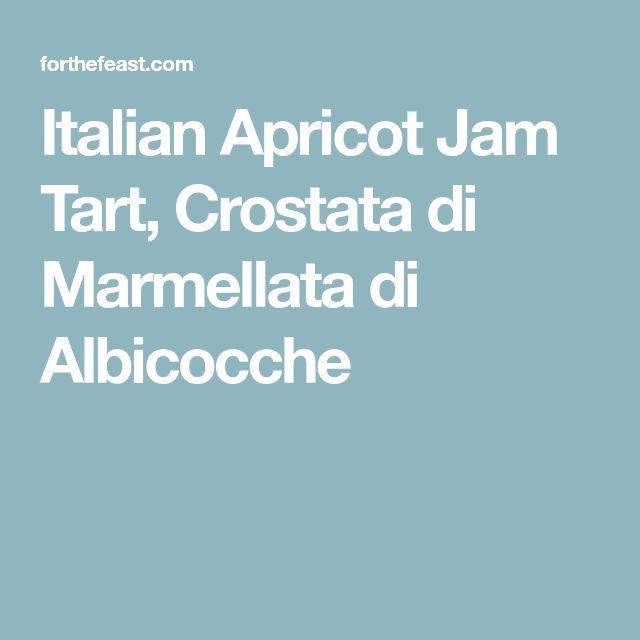 Italian Apricot Jam Tart, Crostata di Marmellata di Albicocche