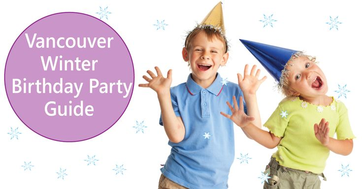 Vancouver Winter Birthday Party Guide {Giveaways Jan 23-27}