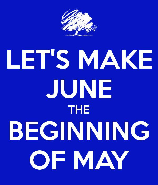 'LET'S MAKE JUNE THE BEGINNING OF MAY' Poster