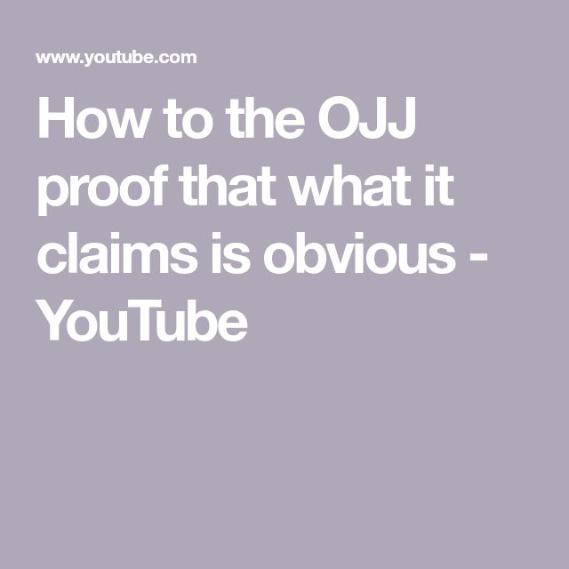 How to the OJJ proof that what it claims is obvious - YouTube
