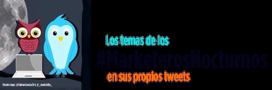 Temas de los #MarketerosNocturnos en sus tweets propios