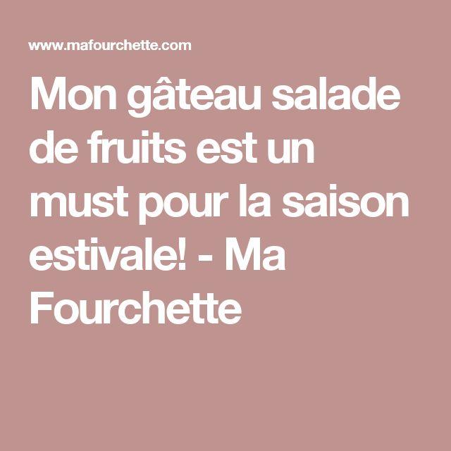 Mon gâteau salade de fruits est un must pour la saison estivale! - Ma Fourchette