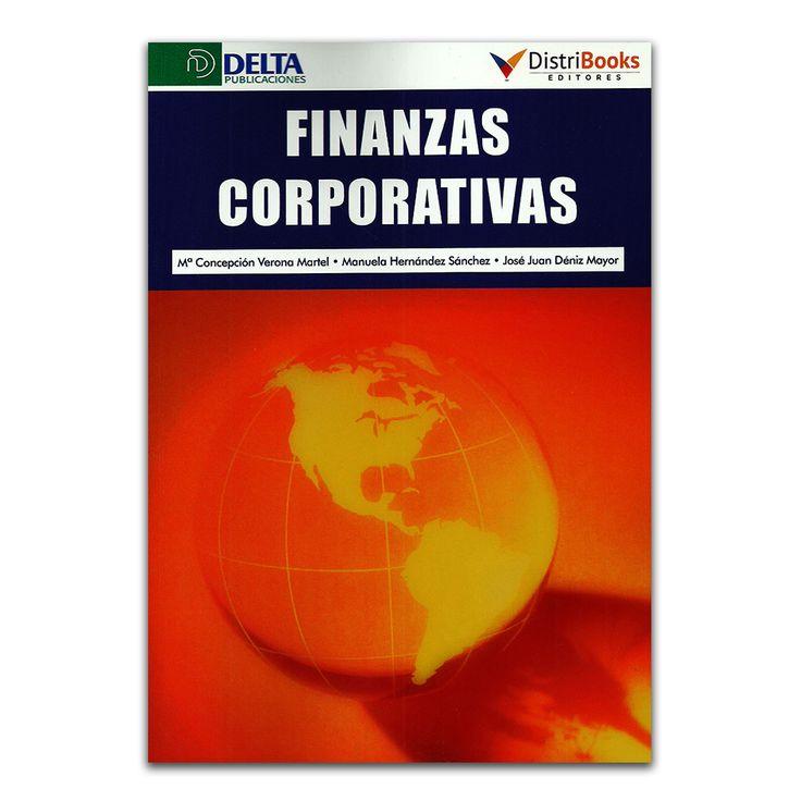 Finanzas Corporativas - Varios - DistriBooks – Delta Publicaciones – Ediberun www.librosyeditores.com Editores y distribuidores.