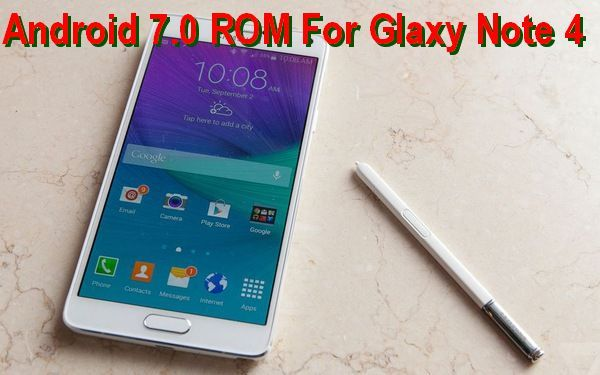 Android 7 0 Note FE ROM For Galaxy Note 4 | Tech Daily