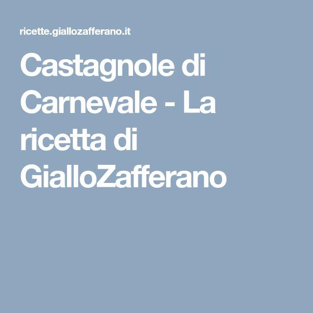 Castagnole di Carnevale - La ricetta di GialloZafferano