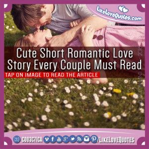 Cute Short Romantic Love Story Every Couple Must Read