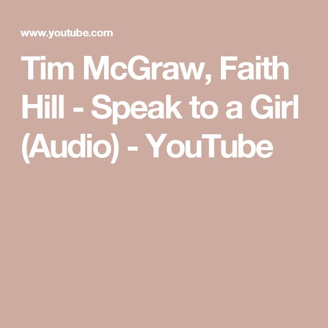 Tim McGraw, Faith Hill - Speak to a Girl (Audio) - YouTube