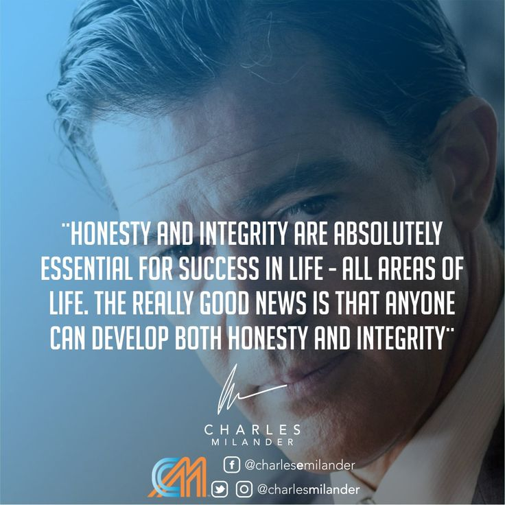honesty is absolutely essential to maintaining Maintaining honesty and integrity by jim rohn excerpted from cultivating an unshakable character for a leader, honesty and integrity are absolutely essential to survival.