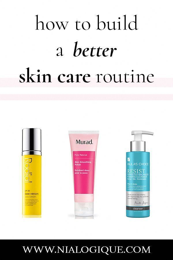 How To Build A Better Skin Care Routine Skin Care Tips How To Take Care Of Your Skin Skin Best Skin Care Routine Skin Care Routine Anti Aging Skin Products