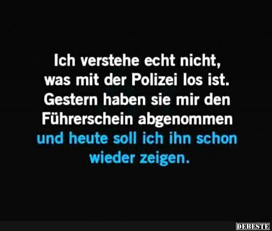 Ich verstehe echt nicht, was mit der Polizei los ist.. | Lustige Bilder, Sprüche, Witze, echt lustig
