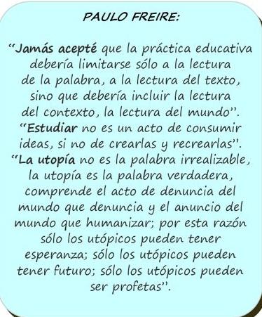 Freire. La lectura del context, la lectura del món. Només els utòpics poden tenir esperança. Via Óscar Marquès (Hondures)