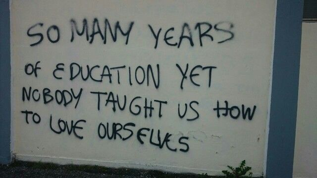 Nobody taught us how to love ourselves