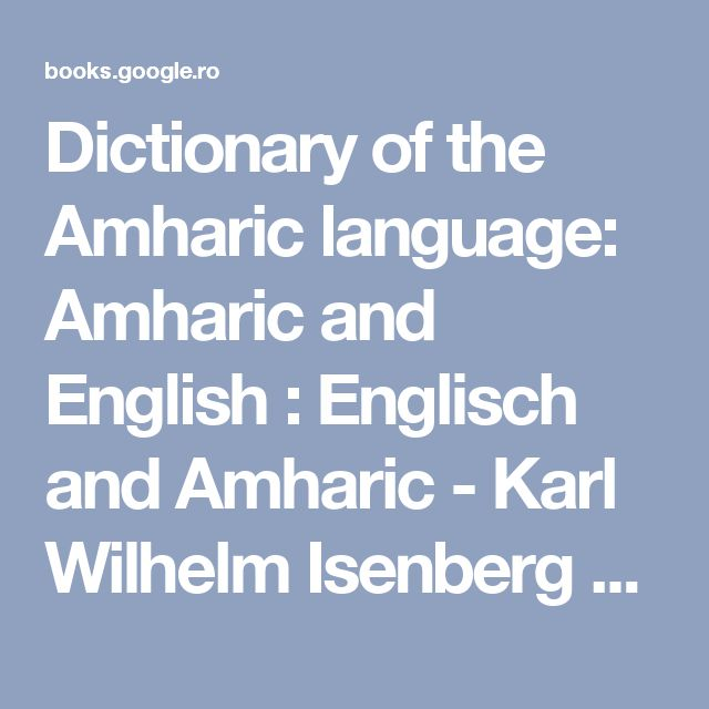 Dictionary of the Amharic language: Amharic and English : Englisch and Amharic - Karl Wilhelm Isenberg - Google Books