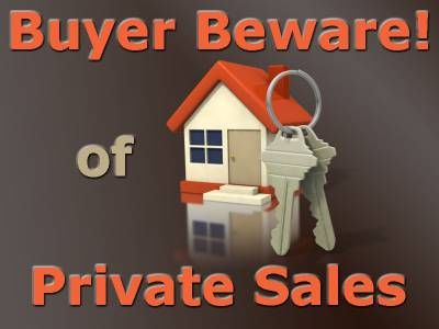 Understanding the risks of buying a home through a private sale