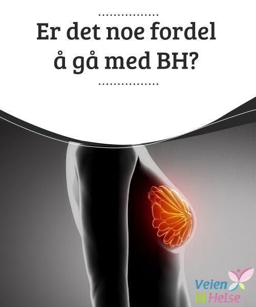 Er det noe #fordel å gå med BH?  Etter mange års forskning, har et #fransk studie konkludert at BHen, som #forøvrig finnes i alle kvinners #garderobe og er regnet som det #viktigste av undertøy, ikke byr på noen fordeler.