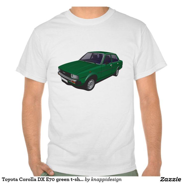 Toyota Corolla DX E70 green t-shirt  #toyota #corolla #toyotacorolla #corolla #dx #e70 #tshirt #thirts #tpaita #ttroja #zazzle #automobile #car #bil #auto