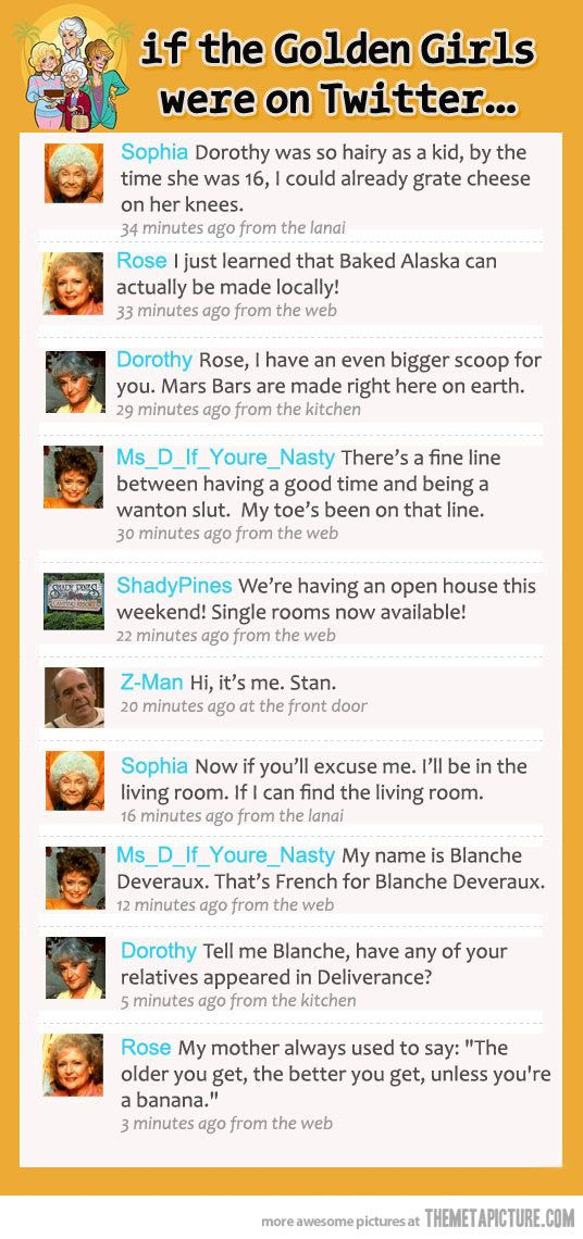 The Golden Girls on Twitter…read this and see if u can hear their voices!